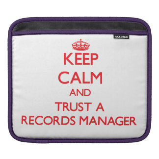 Keep Calm and Trust a Records Manager Sleeve For iPads