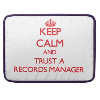 Keep Calm and Trust a Records Manager Sleeve For MacBooks