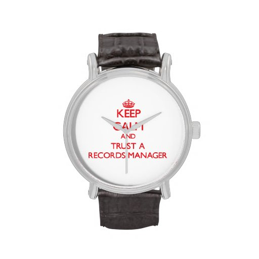 Keep Calm and Trust a Records Manager Watch