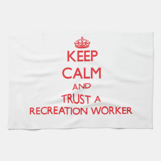 Keep Calm and Trust a Recreation Worker Hand Towels