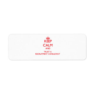 Keep Calm and Trust a Recruitment Consultant Return Address Label