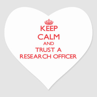 Keep Calm and Trust a Research Officer Stickers