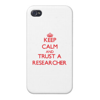 Keep Calm and Trust a Researcher Case For iPhone 4