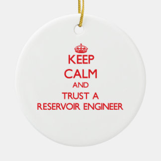 Keep Calm and Trust a Reservoir Engineer Christmas Tree Ornaments