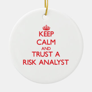 Keep Calm and Trust a Risk Analyst Christmas Ornaments