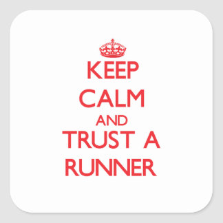Keep Calm and Trust a Runner Square Sticker