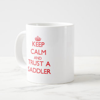 Keep Calm and Trust a Saddler Extra Large Mug