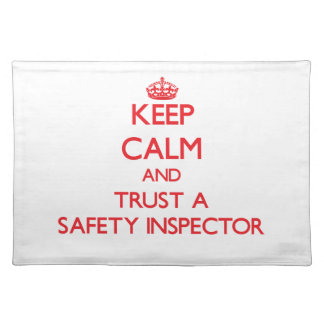 Keep Calm and Trust a Safety Inspector Place Mat
