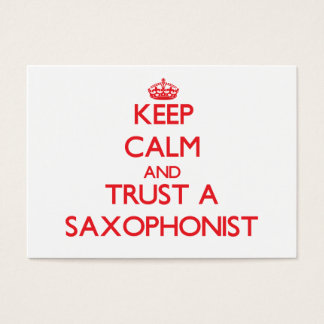 Keep Calm and Trust a Saxophonist Business Card