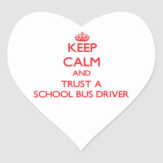Keep Calm and Trust a School Bus Driver Heart Stickers