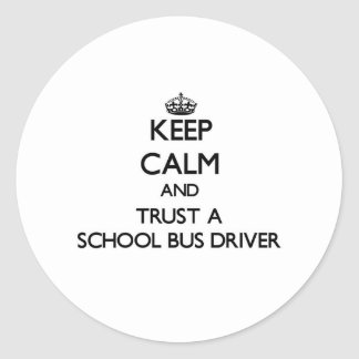 Keep Calm and Trust a School Bus Driver Stickers