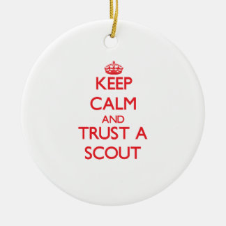 Keep Calm and Trust a Scout Ceramic Ornament