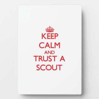 Keep Calm and Trust a Scout Plaques