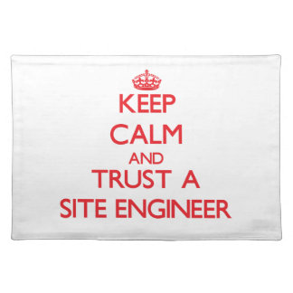 Keep Calm and Trust a Site Engineer Placemat