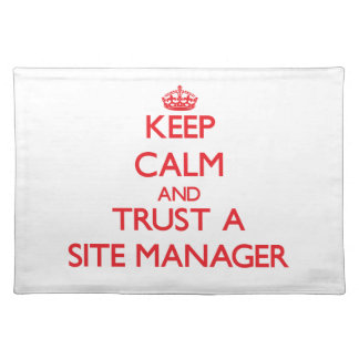 Keep Calm and Trust a Site Manager Place Mats
