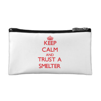 Keep Calm and Trust a Smelter Cosmetic Bags