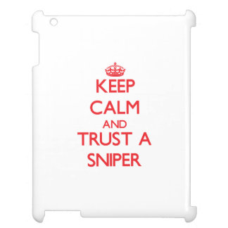 Keep Calm and Trust a Sniper Case For The iPad
