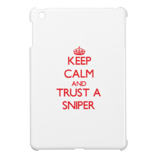 Keep Calm and Trust a Sniper Cover For The iPad Mini