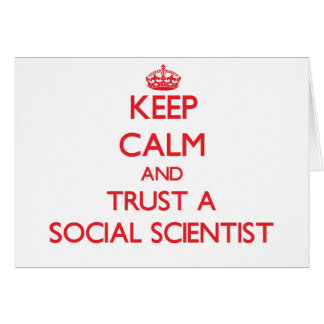 Keep Calm and Trust a Social Scientist Cards