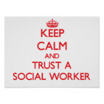 Keep Calm and Trust a Social Worker Poster