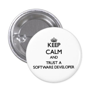 Keep Calm and Trust a Software Developer 1 Inch Round Button