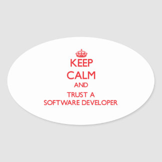 Keep Calm and Trust a Software Developer Oval Stickers