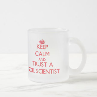 Keep Calm and Trust a Soil Scientist Mug