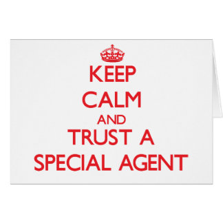 Keep Calm and Trust a Special Agent Greeting Card