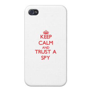 Keep Calm and Trust a Spy Case For iPhone 4