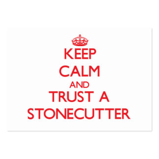 Keep Calm and Trust a Stonecutter Business Card Templates