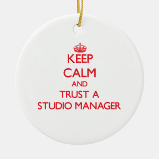 Keep Calm and Trust a Studio Manager Ornament
