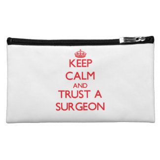 Keep Calm and Trust a Surgeon Makeup Bags
