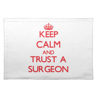 Keep Calm and Trust a Surgeon Placemats