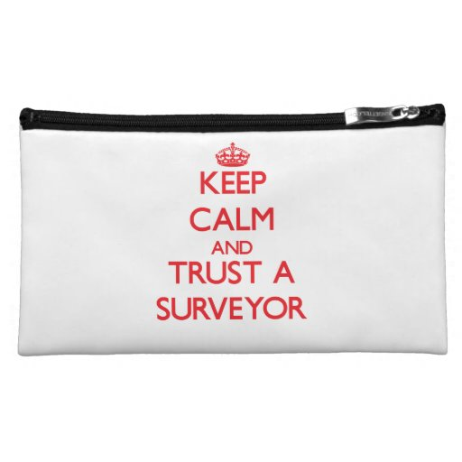 Keep Calm and Trust a Surveyor Makeup Bags