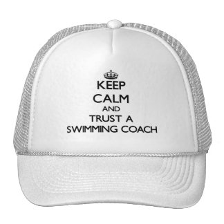 Keep Calm and Trust a Swimming Coach Trucker Hats