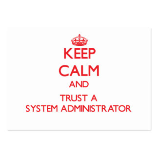 Keep Calm and Trust a System Administrator Business Card Template