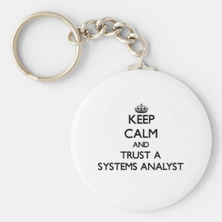 Keep Calm and Trust a Systems Analyst Basic Round Button Keychain