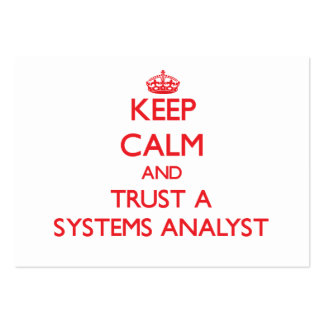 Keep Calm and Trust a Systems Analyst Business Card Templates