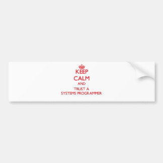 Keep Calm and Trust a Systems Programmer Car Bumper Sticker