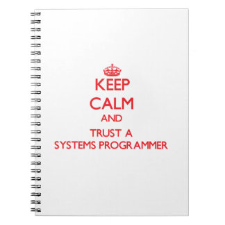 Keep Calm and Trust a Systems Programmer Spiral Note Books