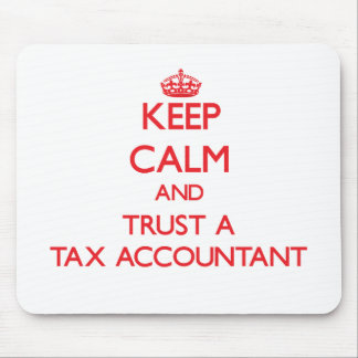 Keep Calm and Trust a Tax Accountant Mousepads