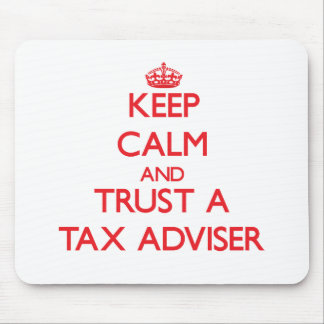 Keep Calm and Trust a Tax Adviser Mouse Pad