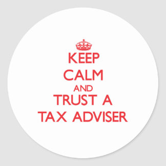 Keep Calm and Trust a Tax Adviser Round Stickers