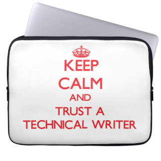 Keep Calm and Trust a Technical Writer Laptop Computer Sleeve