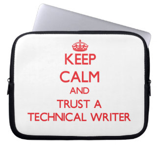 Keep Calm and Trust a Technical Writer Computer Sleeves