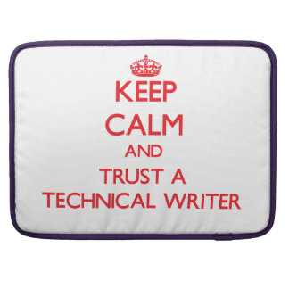 Keep Calm and Trust a Technical Writer Sleeves For MacBook Pro