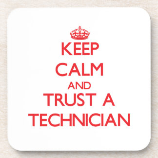 Keep Calm and Trust a Technician Coasters