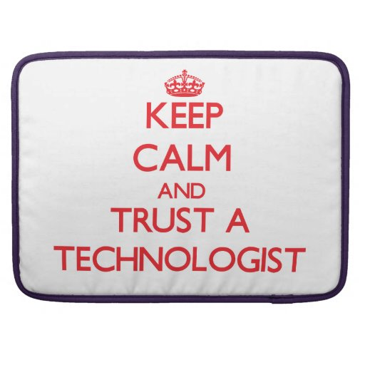 Keep Calm and Trust a Technologist Sleeve For MacBook Pro