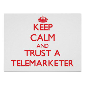 Keep Calm and Trust a Telemarketer Print