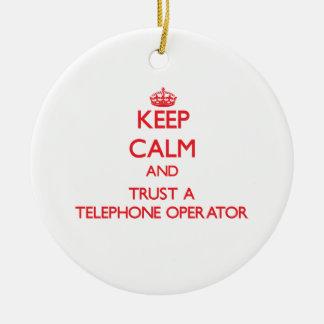 Keep Calm and Trust a Telephone Operator Ceramic Ornament